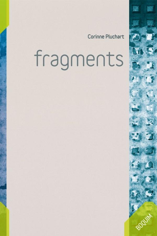 Corinne PLUCHART, Fragments, Éditions vagamundo 2016, 144 pages, 13€, Sammy