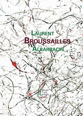 Laurent ALBARRACIN, Broussailles, L'Herbe qui tremble éditeur, peintures d'Aaron CLARKE, 64 pages, 14 euros.