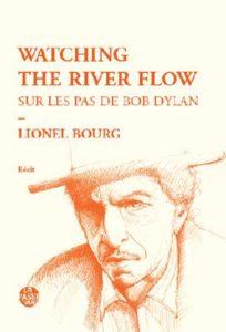 Lionel BOURG, Watching the river flow, éditions La Passe du Vent, 2017, 144p, 13€.