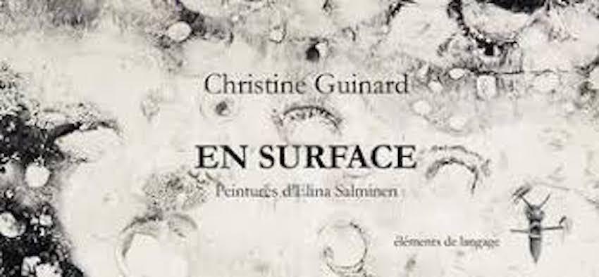 Christine Guinard, En surface, Editions Eléments de langage, 2017, 64 pages, 12 €