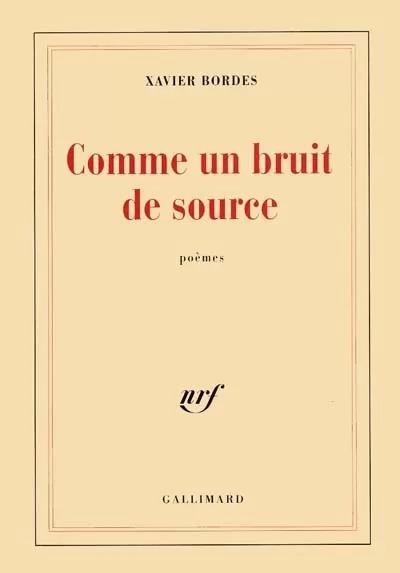 Xavier Bordes, Comme un bruit de sources, Gallimard, 1998, 184 pages, 18.60 euros.