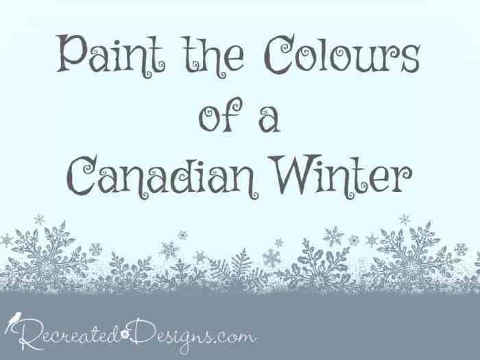 Paint the Colours of a Canadian Winter