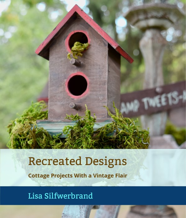 Recreated Designs Cottage Projects With a Vintage Flair