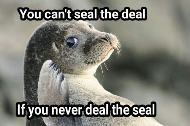 deal seal foca meme