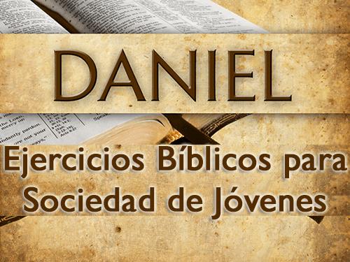 Ejercicios Biblicos De Daniel Para Sociedad De Jovenes Recursos