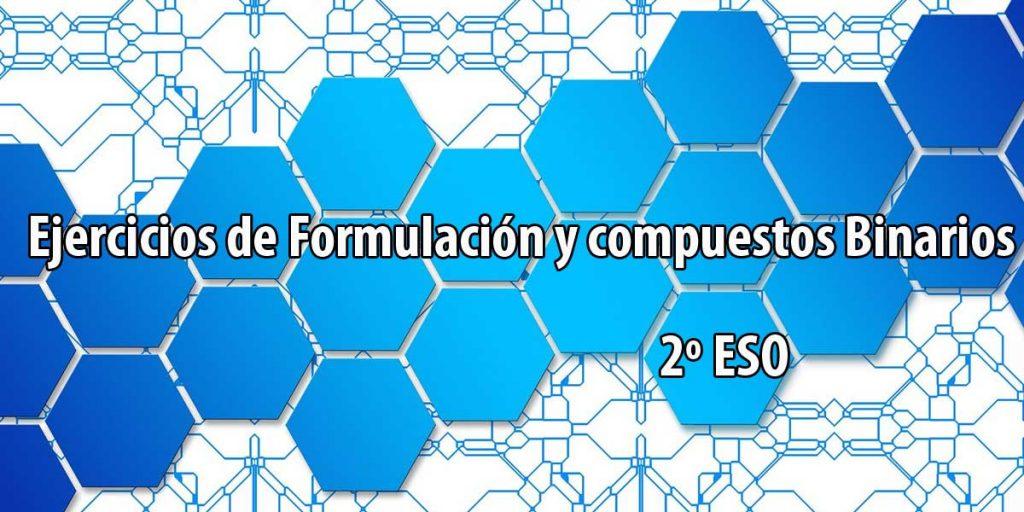 ejercicios Formulación y Nomenclatura de compuestos Binarios 2º ESO