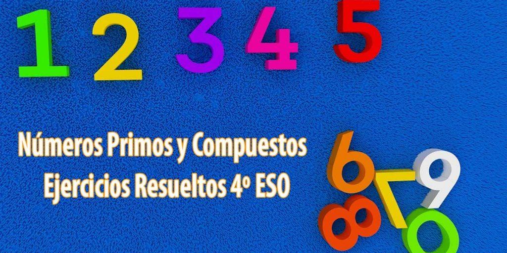 Qué son los Números Primos y Compuestos Ejercicios Resueltos 4º ESO