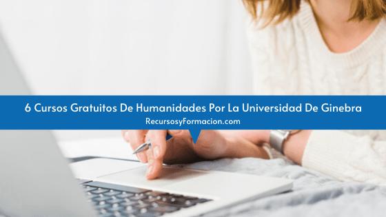 6 Cursos Gratuitos De Humanidades Por La Universidad De Ginebra