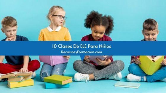 10 Clases De ELE Para Niños