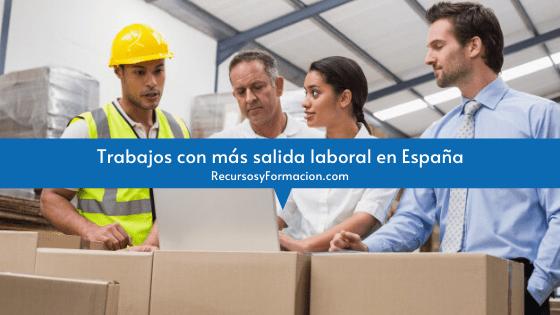 Trabajos con más salida laboral en España