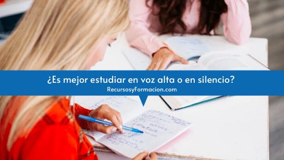 ¿Es mejor estudiar en voz alta o en silencio?