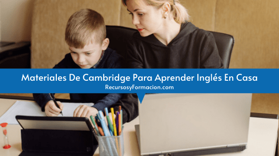 Materiales De Cambridge Para Aprender Inglés En Casa