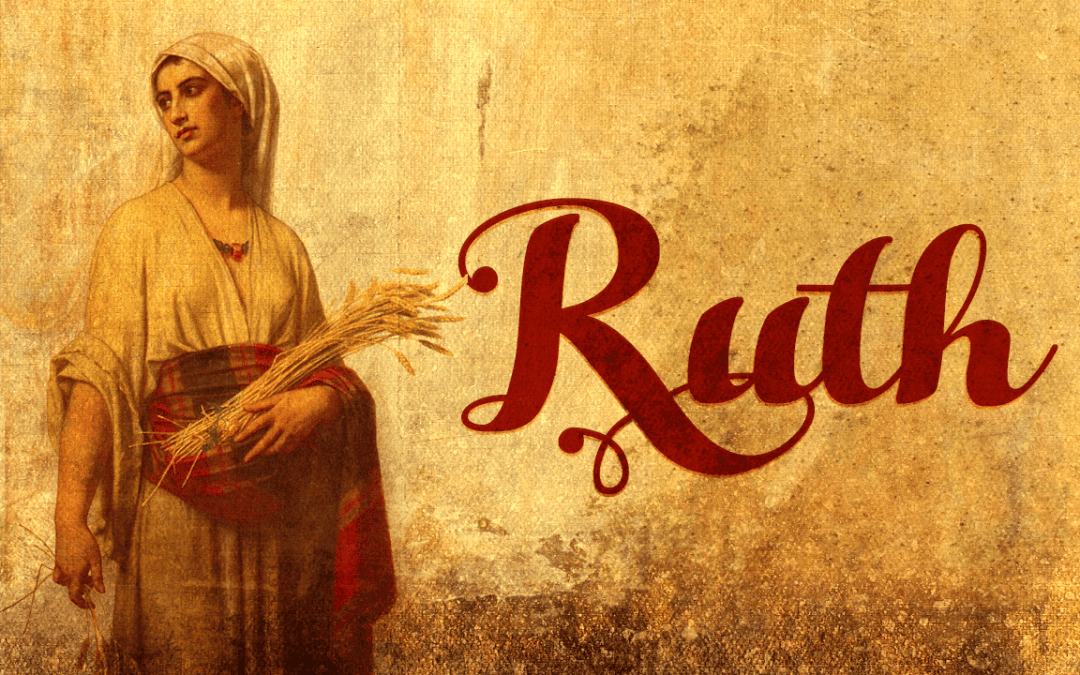 Discovering Ruth: A Heart Centered on God