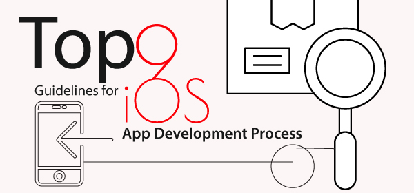Top 9 Guidelines for iOS App Development Process