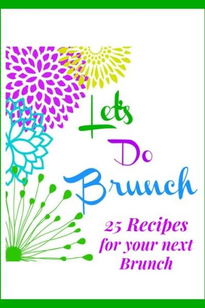 Let's Do Brunch – 25 Delicious Brunch Recipes