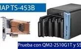 QNAP TS-453B: Probamos el máximo dividendo de este NAS con tarjeta 10G y SSD