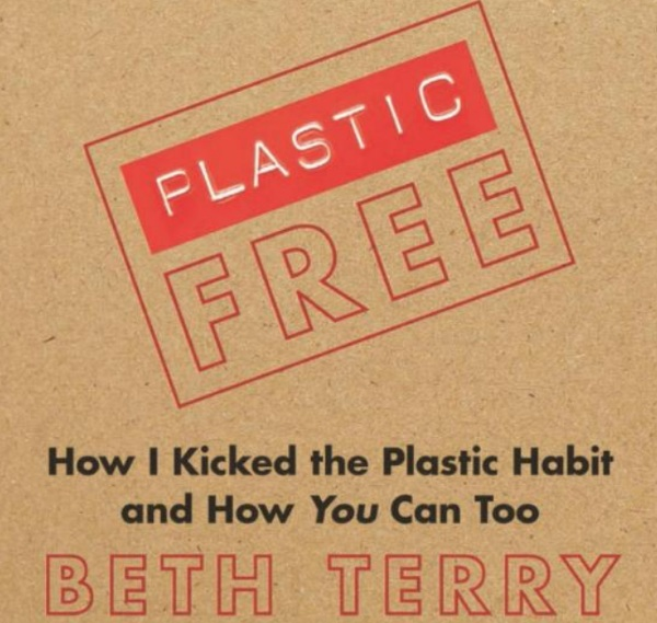 Plastic-Free – the how to guide for dumping plastic (out of your life)