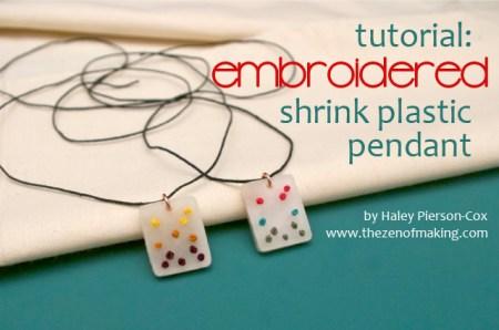 Tutorial: Embroidered Shrink Plastic Pendants | Red-Handled Scissors