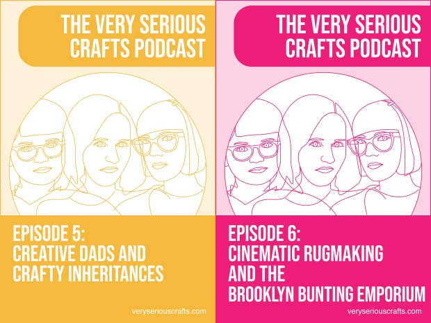 The Very Serious Crafts Podcast, S01E05 and S01E06