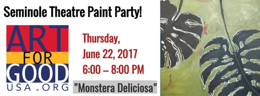 "Seminole Theatre Paint Party ""Monstera Deliciosa"""