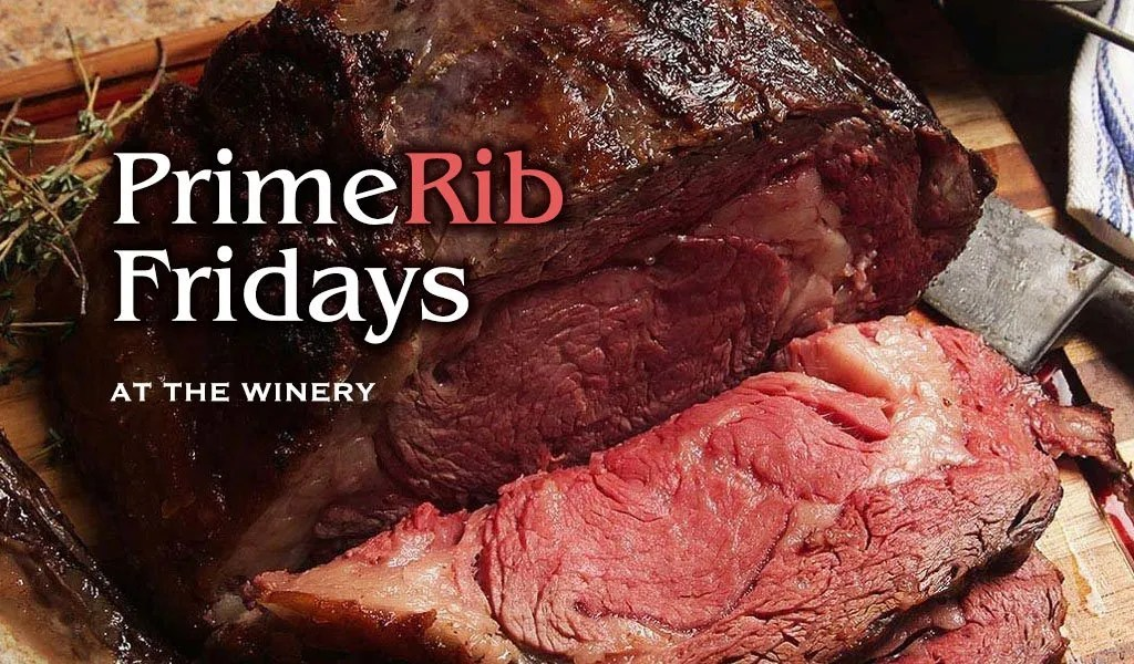 Prime Rib Fridays at the Winery