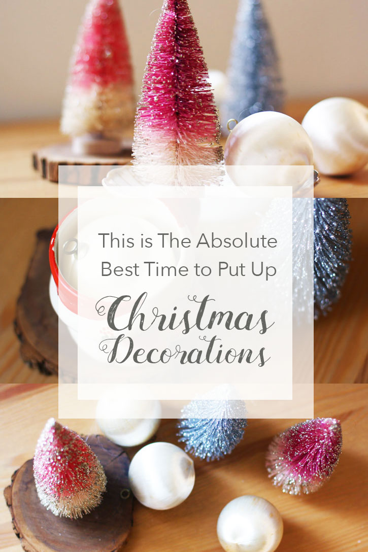 this is the absolute best time to put up christmas decorations redleafstylecom - When Is The Best Time To Put Up Christmas Decorations