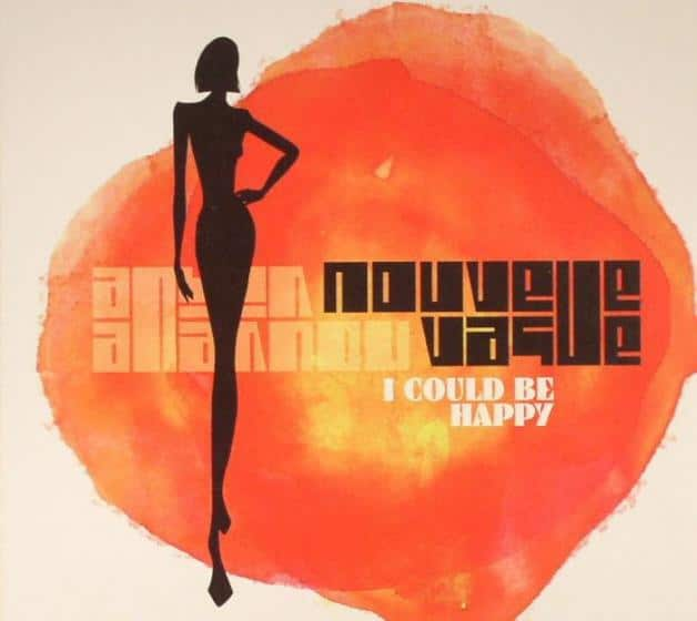 I Could Be Happy - Nouvelle Vague