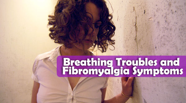 Breathing Troubles and Fibromyalgia Symptoms - Redorbit