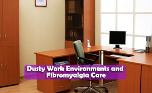 Dusty Work Environments and Fibromyalgia Care