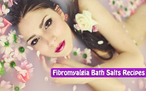 Fibromyalgia bath salts recipes