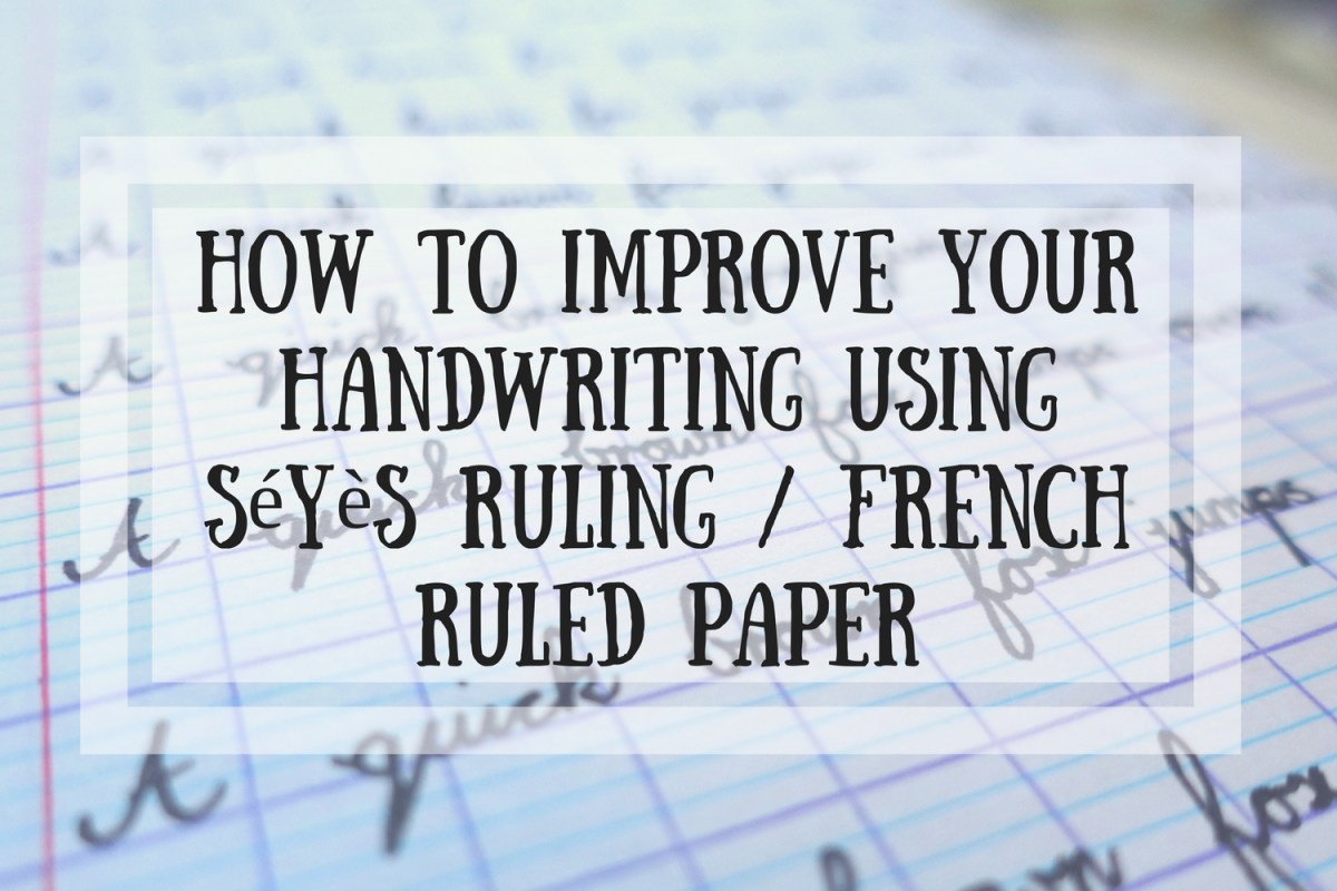 How to Improve your Handwriting using Séyès Ruling / French