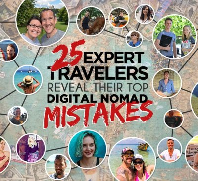 Nomadic Lifestyle: 25 Digital Nomads Reveal Their Top Mistakes