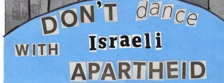 Don't dance with Israeli apartheid: Artists boycott Israel