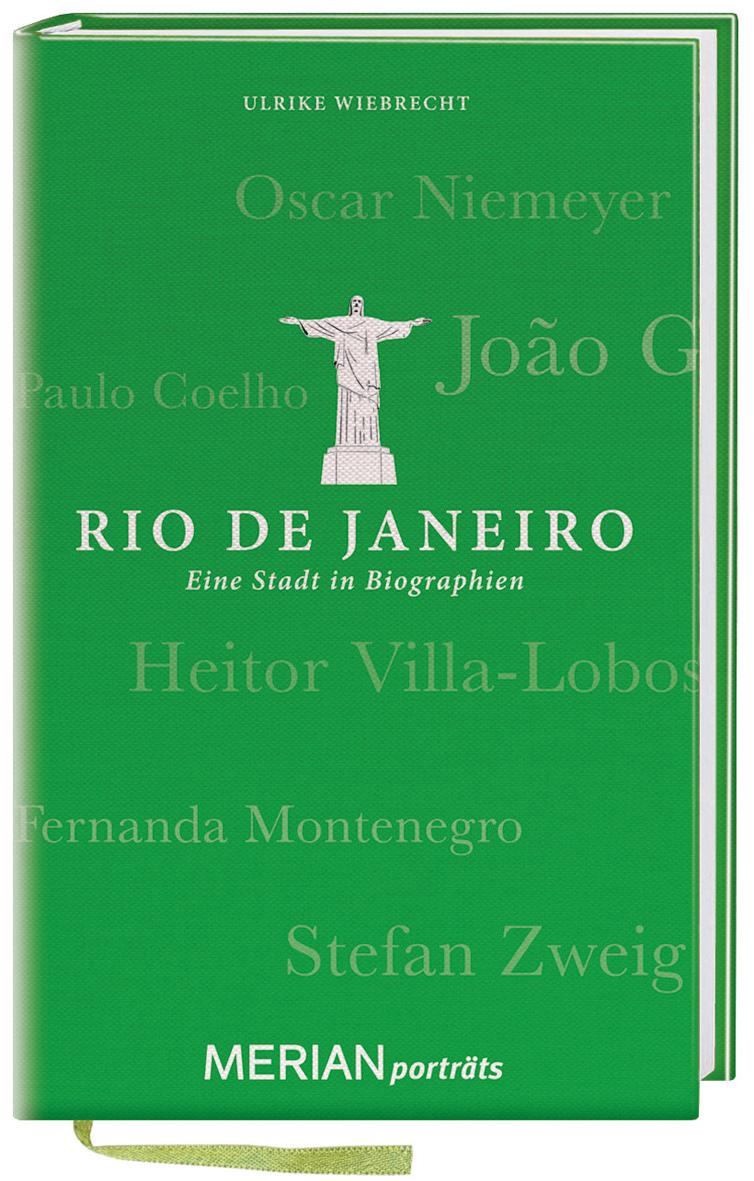"""Man wird ja noch mal (von fernen Ländern) träumen dürfen: Das Reisebuch MERIAN porträts """"Rio de Janeiro – Eine Stadt in Biographien"""" führt auf den Spuren berühmter Stadtbewohner durch die Metropole"""