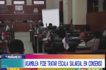 ASAMBLEA PIDE TRATAR ESCALA SALARIAL EN CONSENSO
