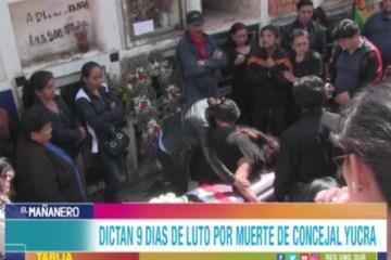 DICTAN 9 DÍAS DE LUTO POR MUERTE DE CONCEJAL YUCRA