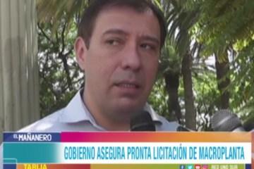 GOBIERNO ASEGURO PRONTA LICITACIÓN DE MACROPLANTA