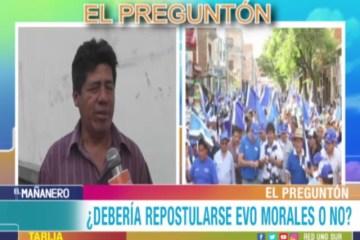 EL PREGUNTÓN: REPOSTULACIÓN DE EVO MORALES
