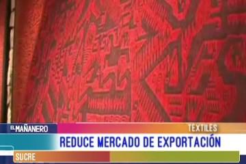 REDUCE EL MERCADO DE EXPORTACIÓN DE TEXTILES