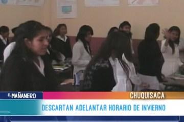 CHUQUISACA DESCARTA ADELANTAR HORARIO DE INVIERNO