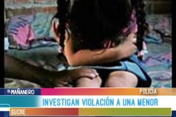 INVESTIGAN CASO DE VIOLACIÓN A UNA MENOR EN SUCRE