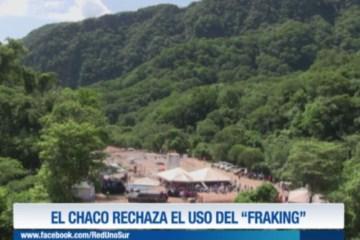 """EL CHACO RECHAZA EL USO DEL """"FRAKING"""""""