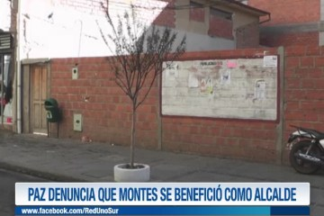 PAZ DENUNCIA QUE MONTES DE BENEFICIÓ COMO ALCALDE