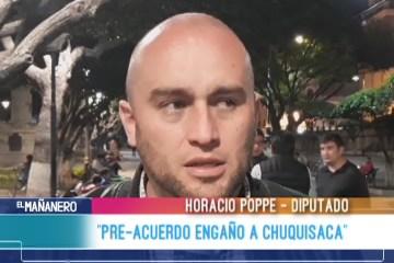 "POPPE: ""PRE-ACUERDO ENGAÑO A CHUQUISACA"""
