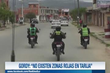"""GORDY: """"NO EXISTE ZONAS ROJAS EN TARIJA"""""""