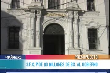 USFX PIDE 60 MILLONES DE BOLIVIANOS AL GOBIERNO