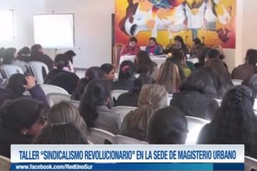 """TALLER """"SINDICALISMO REVOLUCIONARIO"""" EN LA SEDE DEL MAGISTERIO URBANO"""