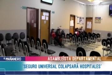 """""""EL SEGURO UNIVERSAL COLAPSARÁ HOSPITALES"""""""