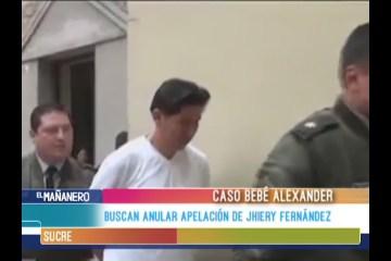 BUSCAN ANULAR LA APELACIÓN DE JHIERY FERNÁNDEZ