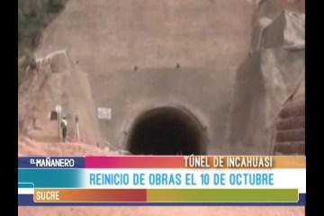 REINICIO DE OBRAS EL 10 DE OCTUBRE EN EL TÚNEL DE INCAHUASI